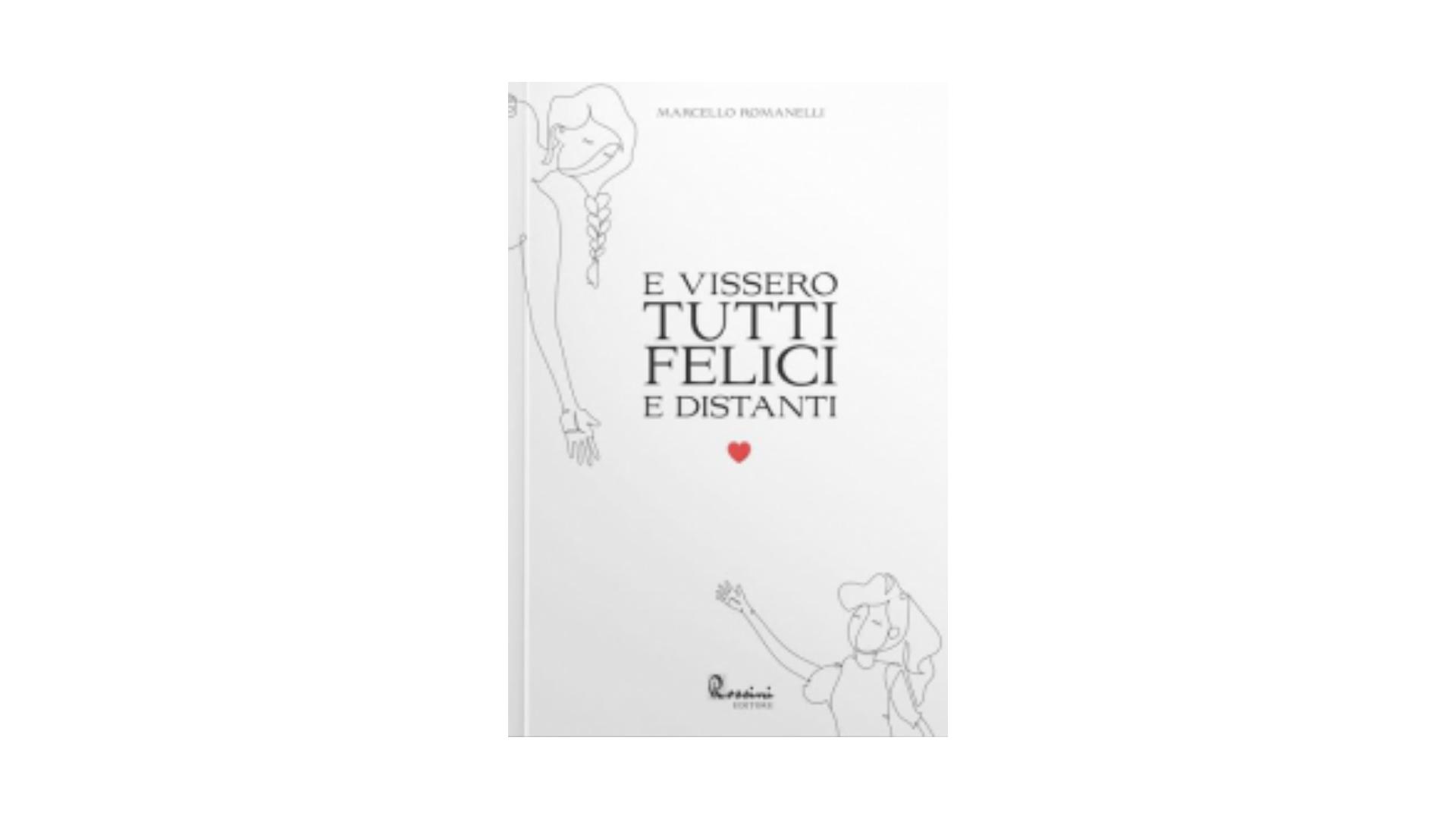 """""""E vissero tutti felici e distanti"""": disponibile negli store dal 12 febbraio il primo libro del giornalista cosentino, Marcello Romanelli."""