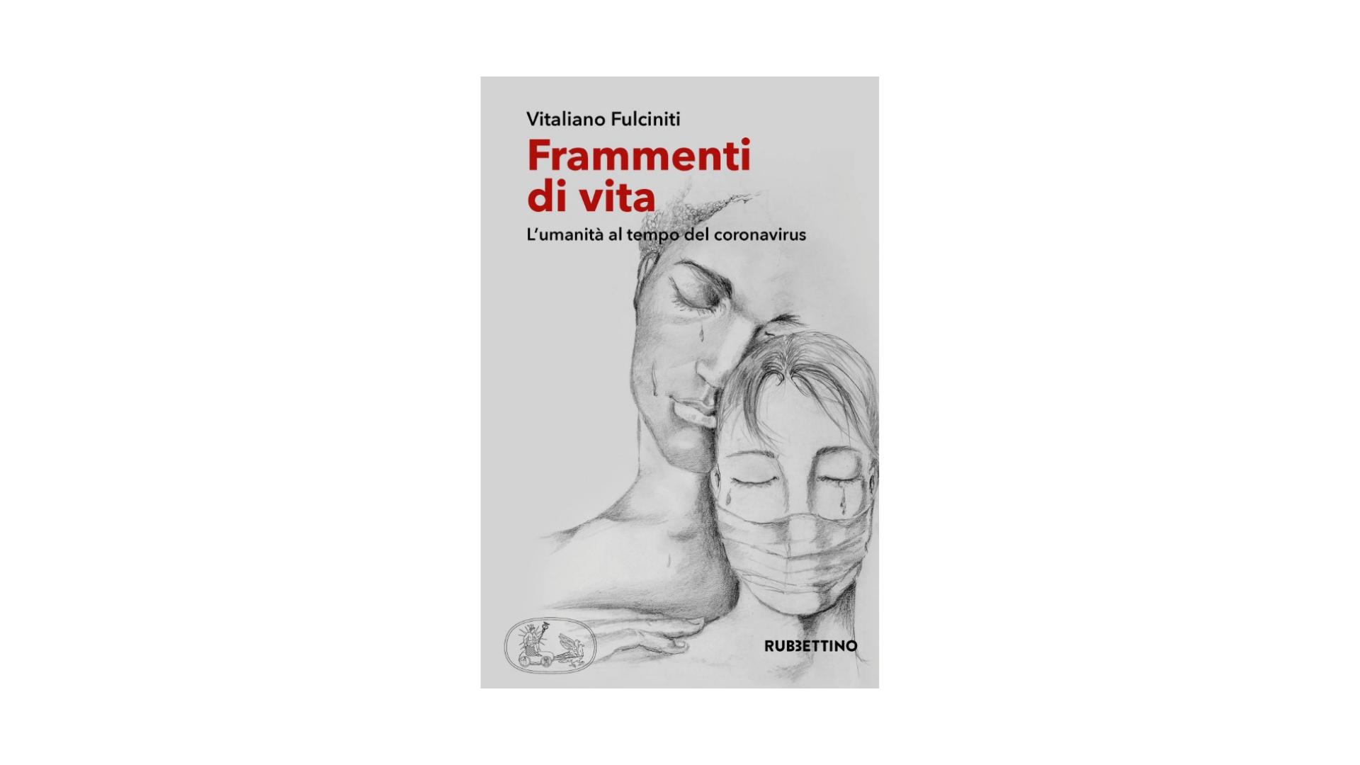 'Frammenti di vita', Vitaliano Fulciniti racconta 'L'umanità al tempo del coronavirus'.
