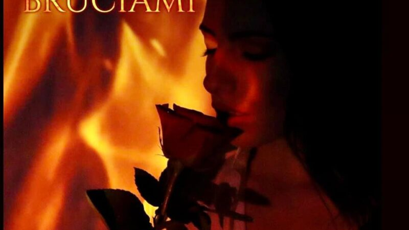 """""""Bruciati Bruciami"""": è uscito su tutte le piattaforme digitali il primo singolo di Chiara Perrone."""