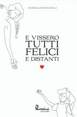 """""""E vissero tutti felici e distanti"""", di Marcello Romanelli, entra nella Hit Book del settimanale """"Chi"""""""